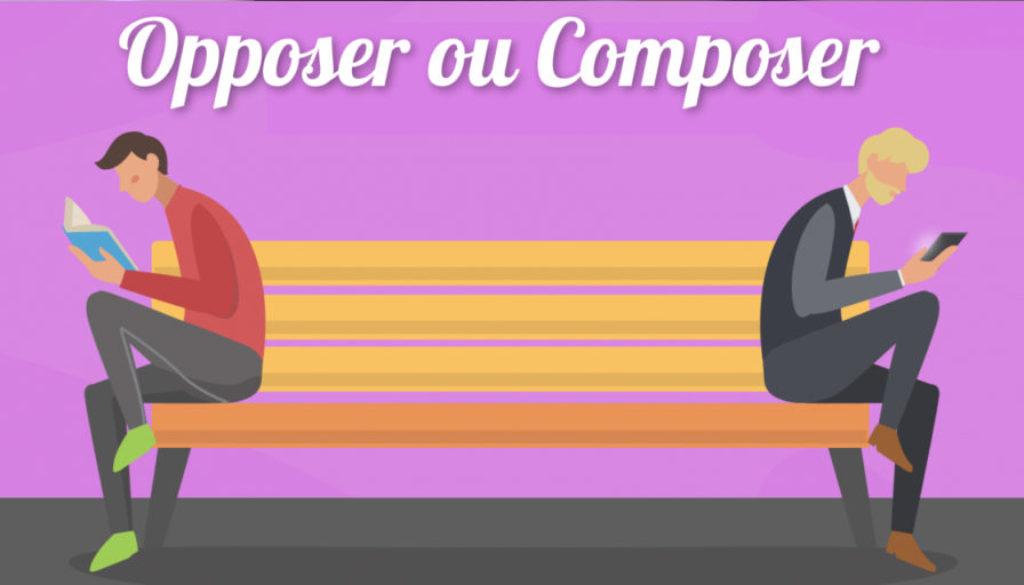 Opposer ou Composer